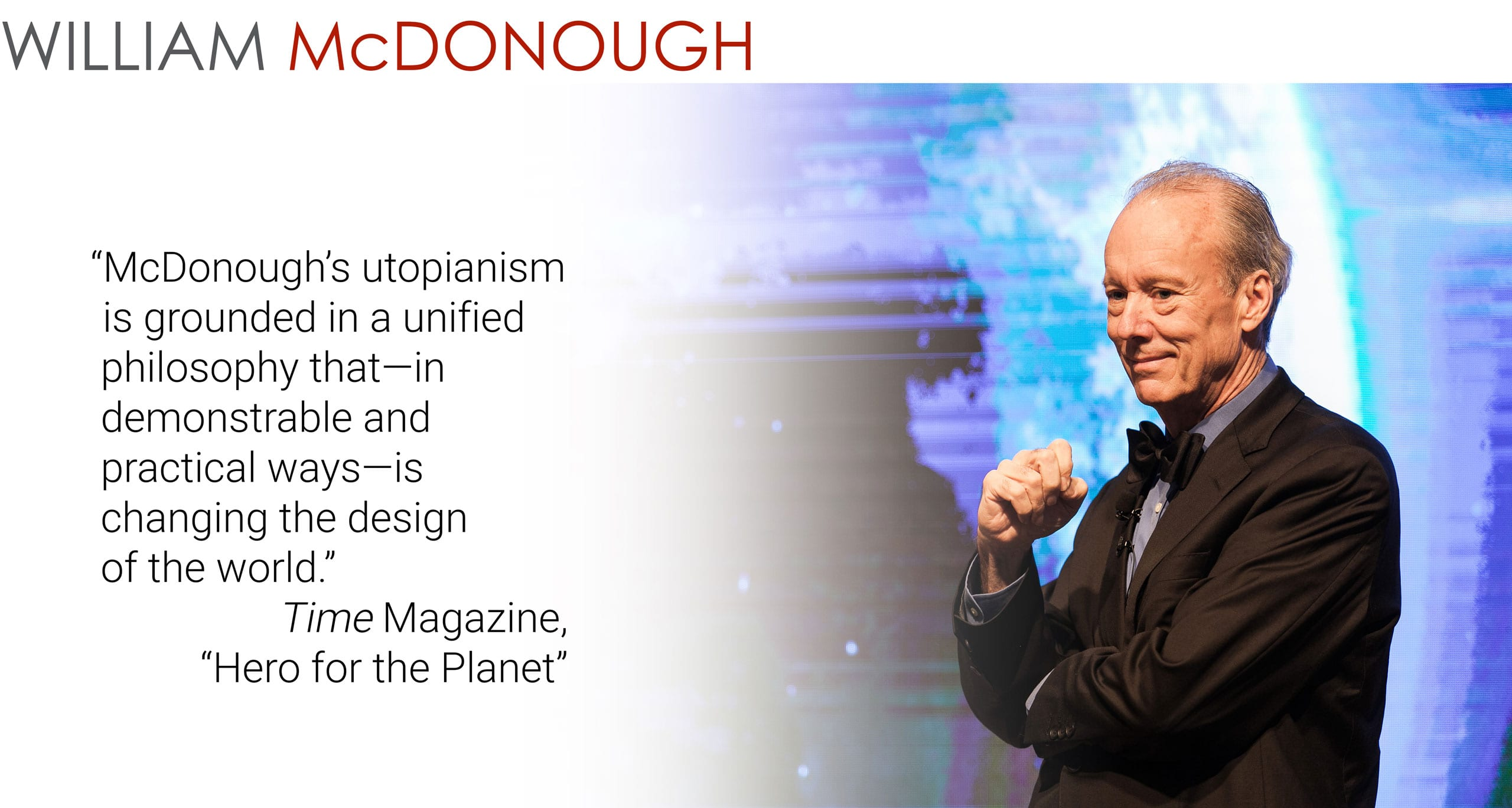 Welcome to the world of William McDonough